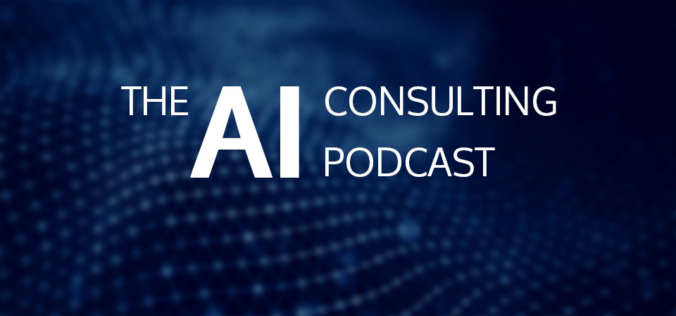 The AI Consulting Podcast